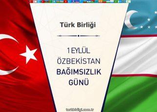 Özbekistan 1 Eylül Bağımsızlık Günü Kutlu Olsun